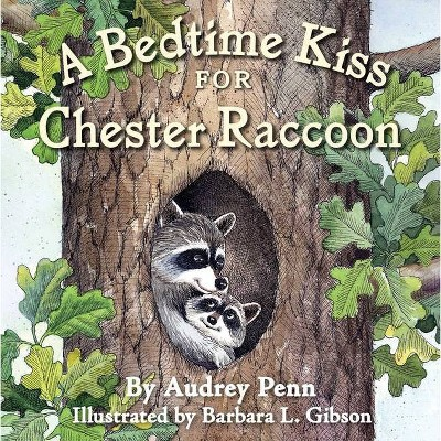 A Bedtime Kiss for Chester Raccoon - (Kissing Hand Books) by  Audrey Penn (Board Book)