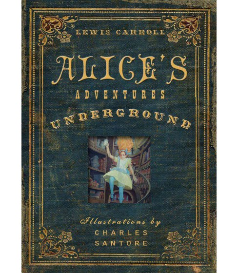 Alice's Adventures Under Ground (Illustrated) (Hardcover) (Lewis Carroll) - image 1 of 1