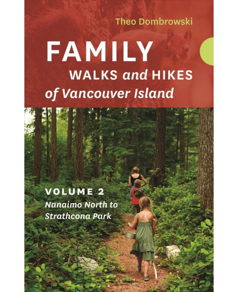 Family Walks and Hikes of Vancouver Island : Nanaimo North to Strathcona Park -   Book 2 (Paperback) - image 1 of 1