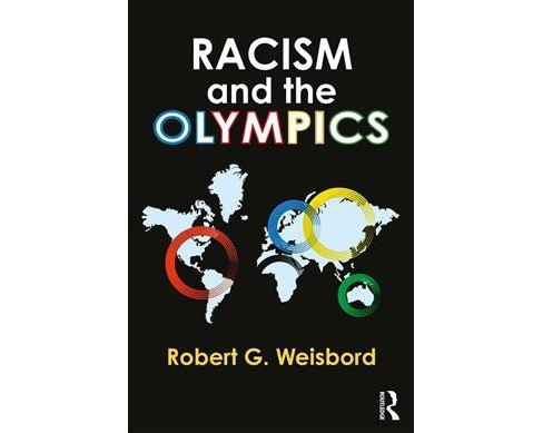 Racism and the Olympics -  by Robert G. Weisbord (Paperback) - image 1 of 1