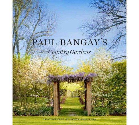 Paul Bangay's Country Gardens (Hardcover) - image 1 of 1