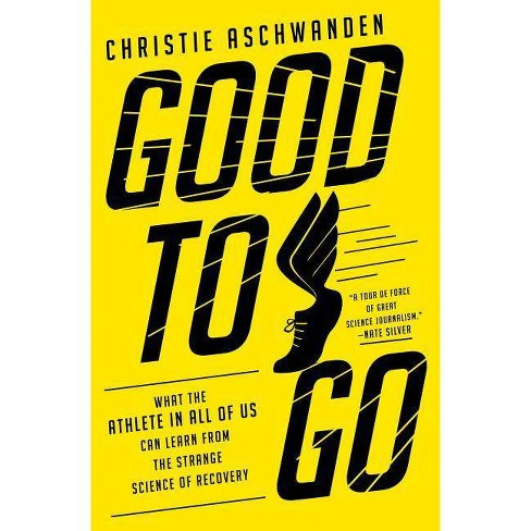 Good to Go - by  Christie Aschwanden (Hardcover) - image 1 of 1