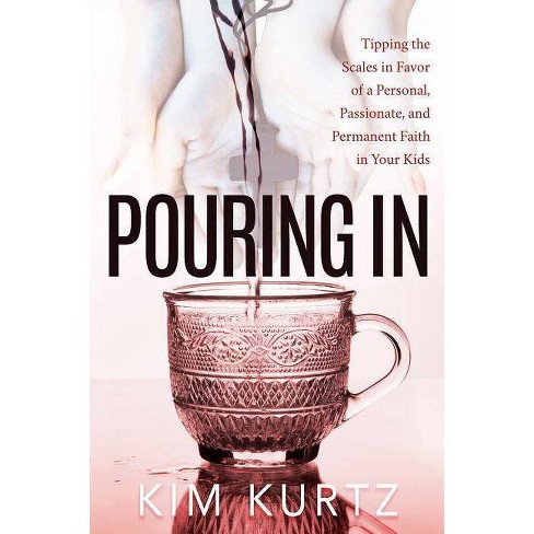 Pouring in - by  Kim Kurtz (Paperback) - image 1 of 1
