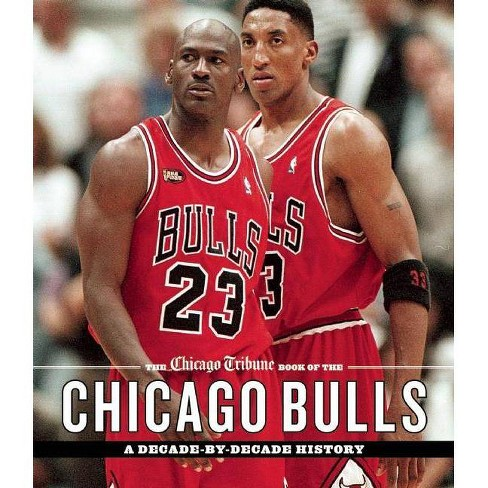 Chicago Bulls The Chicago Tribune Book Of The Chicago Bulls - (Hardcover) : Target