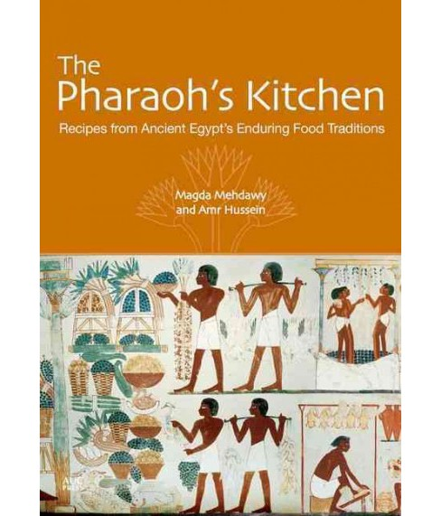 Pharaoh's Kitchen : Recipes from Ancient Egypt's Enduring Food Traditions (Paperback) (Magda Mehdawy & - image 1 of 1