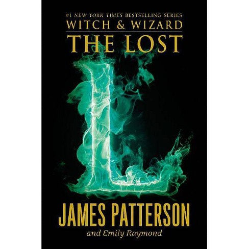 The Lost - (Witch & Wizard) by  James Patterson & Emily Raymond (Paperback) - image 1 of 1