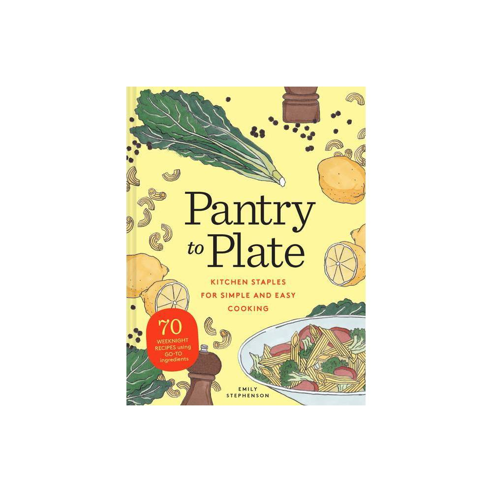 Pantry To Plate By Emily Stephenson Paperback