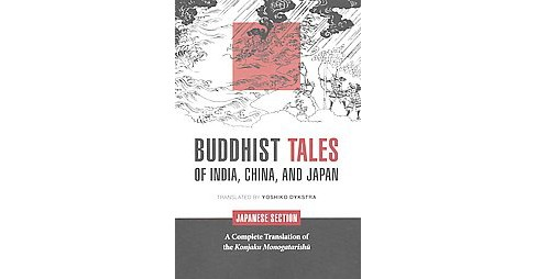 Buddhist Tales of India, China, and Japan : Japanese Section: A Complete Translation of the Konjaku - image 1 of 1
