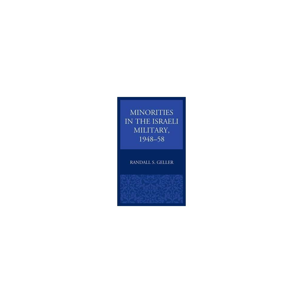 Minorities in the Israeli Military 1948-58 - by Randall S. Geller (Hardcover)