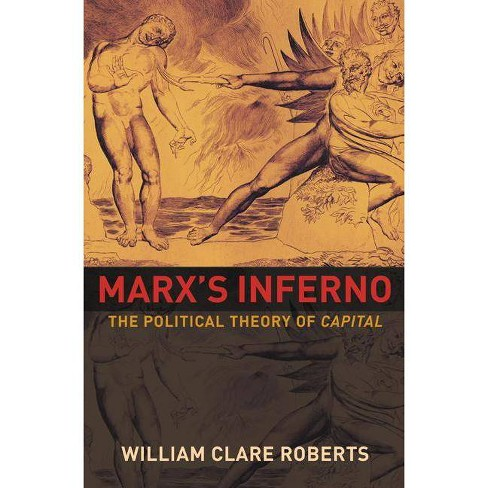 Marx's Inferno - by  William Clare Roberts (Paperback) - image 1 of 1