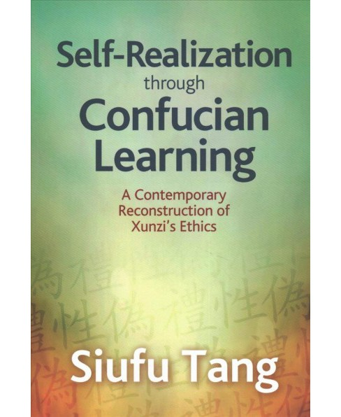 Self-Realization through Confucian Learning : A Contemporary Reconstruction of Xunzi's Ethics - image 1 of 1