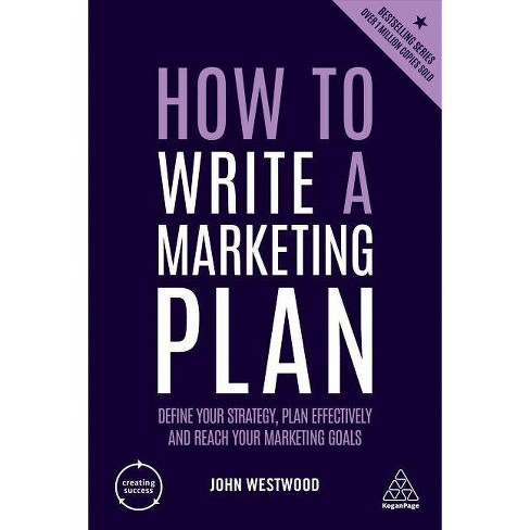 How to Write a Marketing Plan - 6 Edition by  John Westwood (Hardcover) - image 1 of 1