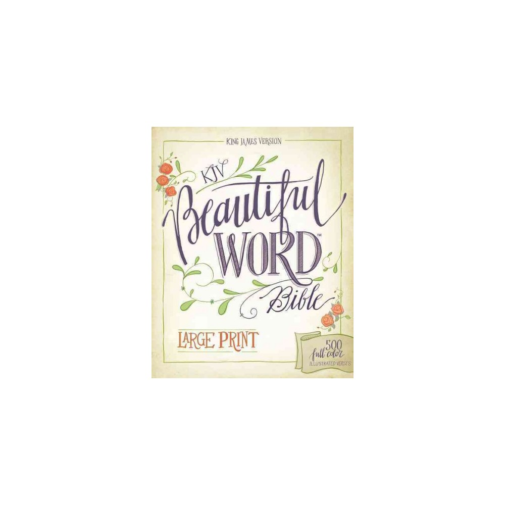 Beautiful Word Bible : King James Version, Red Letter Edition: 500 Full-color Illustrated Verses