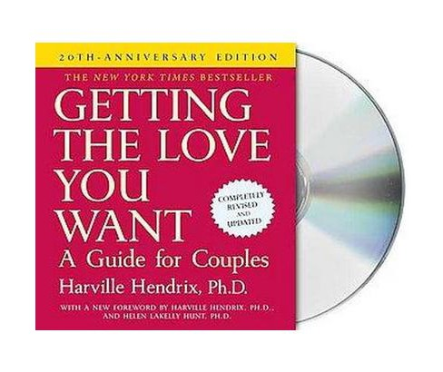 Getting the Love You Want : A Guide for Couples (Unabridged, Anniversary, Revised, Updated) (CD/Spoken - image 1 of 1