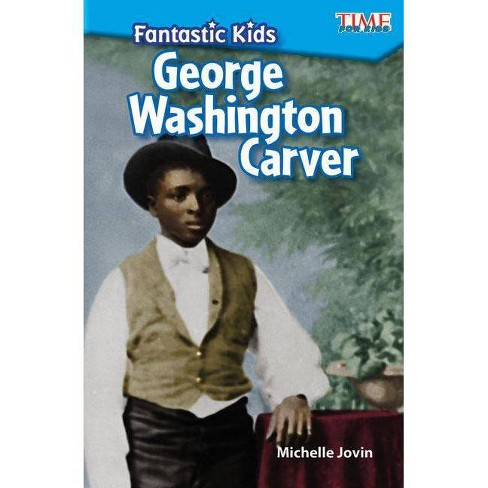Fantastic Kids: George Washington Carver - (Exploring Reading) by  Michelle Jovin (Paperback) - image 1 of 1