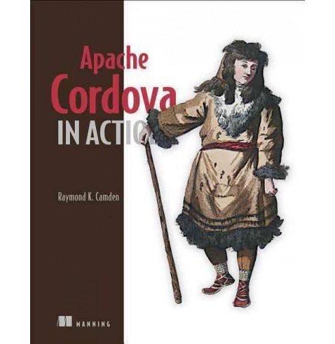 Apache Cordova in Action (Paperback) (Raymond K. Camden) - image 1 of 1