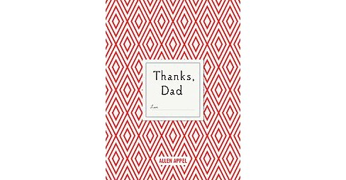 Thanks, Dad (Hardcover) (Allen Appel & Sherry Appel) - image 1 of 1