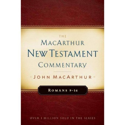 Romans 9-16 MacArthur New Testament Commentary, 16 - by  John MacArthur (Hardcover)