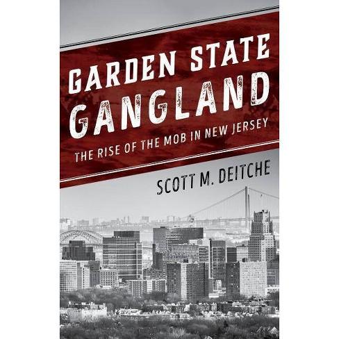 Garden State Gangland - by  Scott M Deitche (Paperback) - image 1 of 1