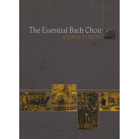 The Essential Bach Choir - by  Andrew Parrott (Paperback) - image 1 of 1