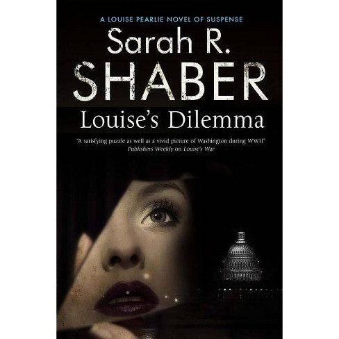 Louise's Dilemma - (Louise Pearlie Mysteries) by  Sarah R Shaber (Hardcover) - image 1 of 1
