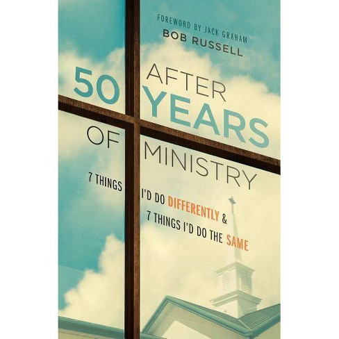 After 50 Years of Ministry - by  Bob Russell (Hardcover) - image 1 of 1