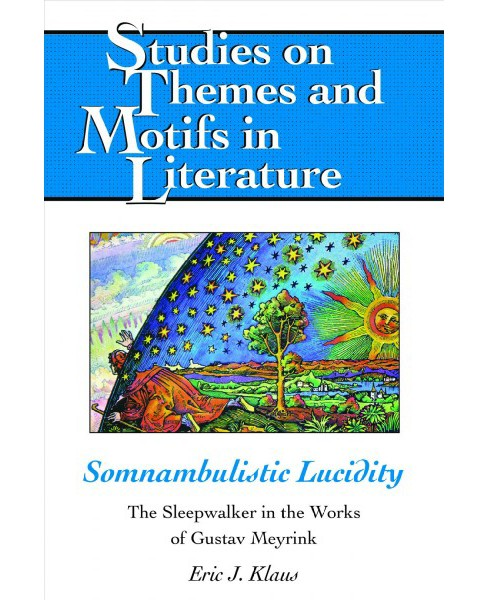 Somnambulistic Lucidity : The Sleepwalker in the Works of Gustav Meyrink - New by Eric J. Klaus - image 1 of 1