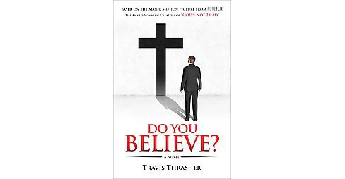 Do You Believe? (Paperback) (Travis Thrasher) - image 1 of 1