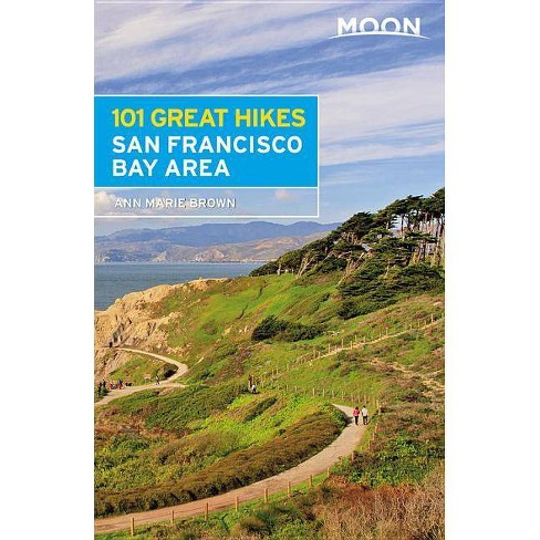 Moon 101 Great Hikes San Francisco Bay Area - (Moon Outdoors) 6th Edition by  Ann Marie Brown (Paperback) - image 1 of 1