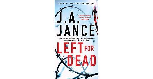 Left for Dead (Reprint) (Paperback) by Judith A. Jance - image 1 of 1