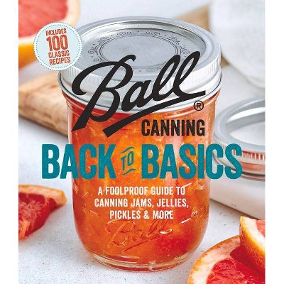 Ball Canning Back to Basics - (Paperback)