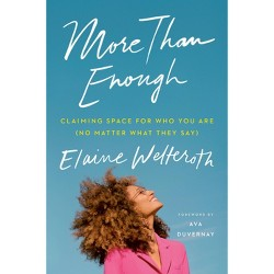 More Than Enough - by  Elaine Welteroth (Hardcover)