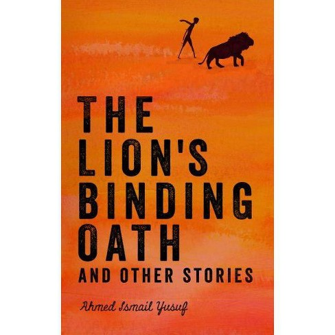 The Lion's Binding Oath and Other Stories - by  Ahmed Ismail Yusuf (Paperback) - image 1 of 1