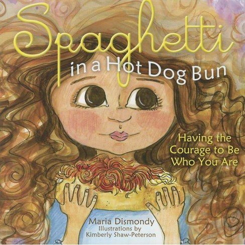 Spaghetti in a Hot Dog Bun - by  Maria Dismondy (Paperback) - image 1 of 1