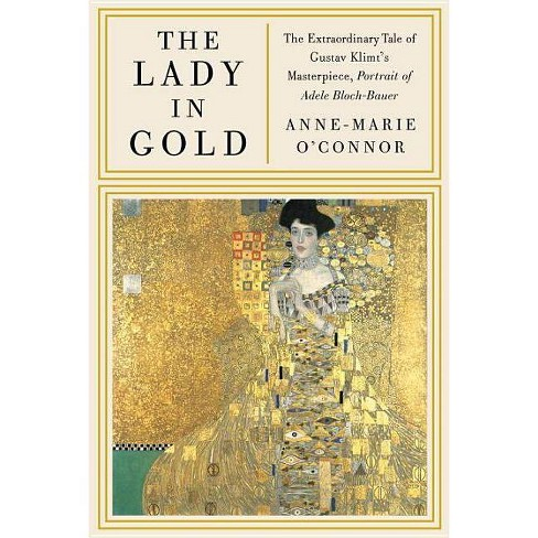 The Lady in Gold - by  Anne-Marie O'Connor (Hardcover) - image 1 of 1