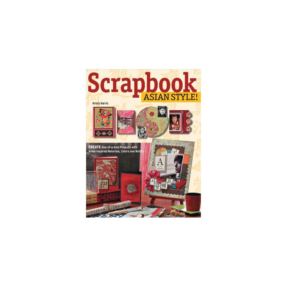 Scrapbook Asian Style! (Reissue) (Paperback) (Kristy Harris)