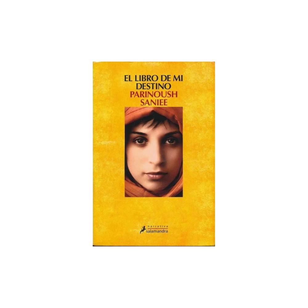 El libro de mi destino/ Sahme Man (Paperback) (Parinoush Saniee)