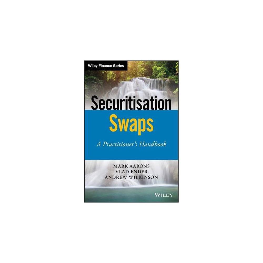 Securitisation Swaps : A Practitioner's Handbook - (Hardcover)