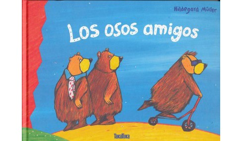Los osos amigos / The Bear Friends (Hardcover) (Hildegard Muller) - image 1 of 1