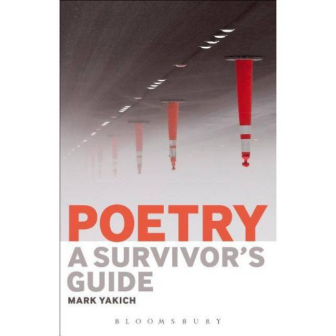 Poetry: A Survivor's Guide - by  Mark Yakich (Paperback) - image 1 of 1