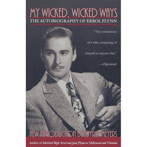 My Wicked, Wicked Ways - by  Errol Flynn (Paperback) - image 1 of 1