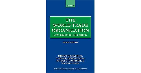 World Trade Organization : Law, Practice, and Policy (Hardcover) (Mitsuo Matsushita) - image 1 of 1