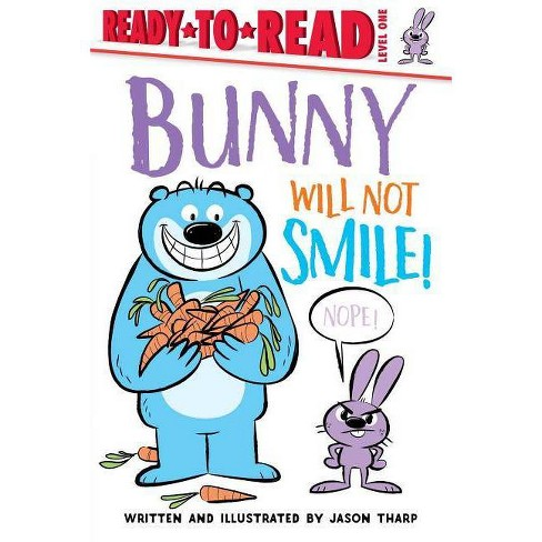 Bunny Will Not Smile! - (Ready-To-Reads) by  Jason Tharp (Hardcover) - image 1 of 1