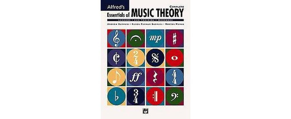 Alfred Publishing s Essentials of Music Theory : Complete...