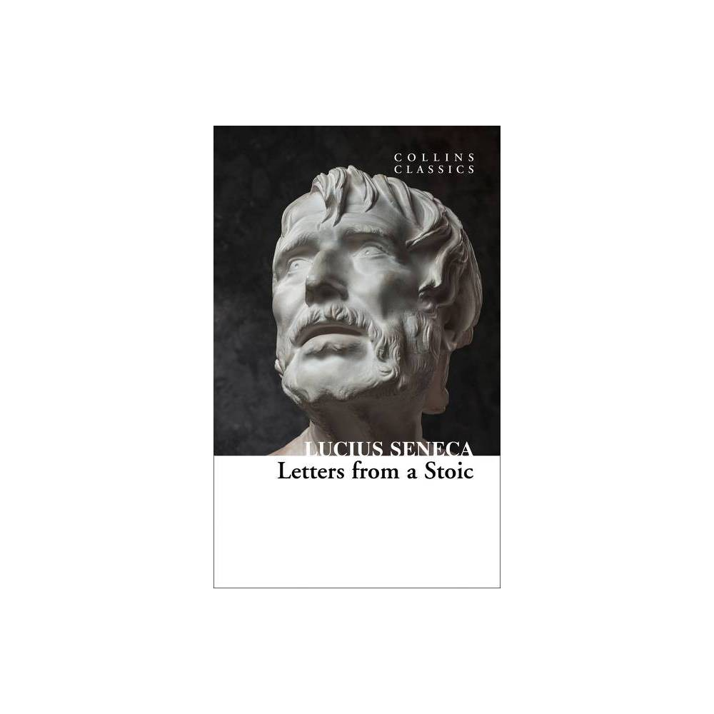 Letters From A Stoic Collins Classics By Lucius Annaeus Seneca Paperback