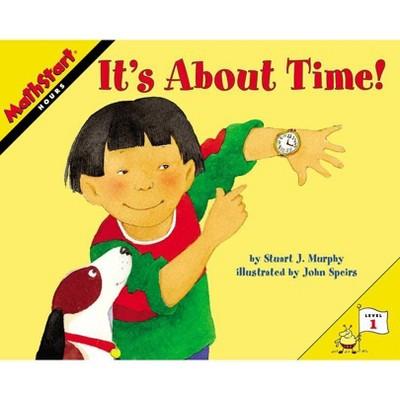 It's about Time! - (Mathstart 1) by  Stuart J Murphy (Paperback)