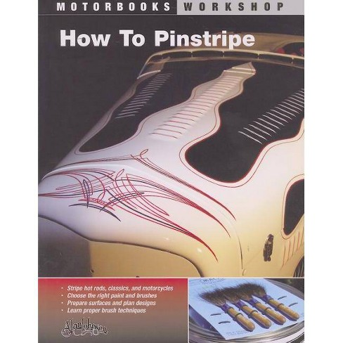 How to Pinstripe - (Motorbooks Workshop) by  Alan Johnson (Paperback) - image 1 of 1