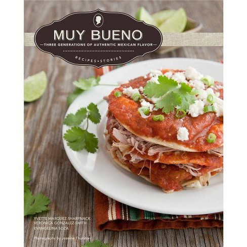Muy Bueno: Three Generations of Authentic Mexican Flavor - (Paperback) - image 1 of 1