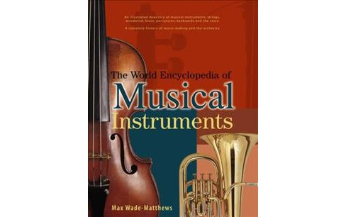 World Encyclopedia of Musical Instruments : An Illustrated Directory of Musical Instruments: Strings, - image 1 of 1