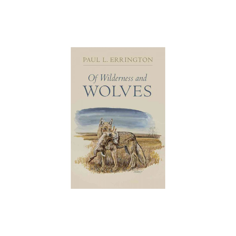 Of Wilderness and Wolves (Paperback) (Paul L. Errington)
